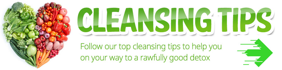 Rawfully Good 4 U Cleansing Tips